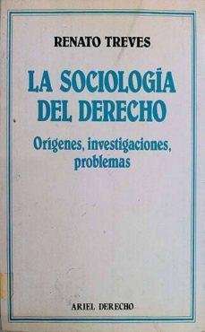 LA SOCIOLOGÍA DEL DERECHO - RENATO TREVES.   Adahalicante.org