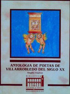 ANTOLOGÍA DE POETAS DE VILLARROBLEDO DEL SIGLO XX - VIRGILIO ESPINAR |
