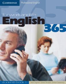 Libros gratis para leer en línea o descargar. ENGLISH 365. STUDENT S BOOK 1 (PROFESSIONAL ENGLISH) in Spanish de SIMON SWEENEY, STEVE FLINDERS