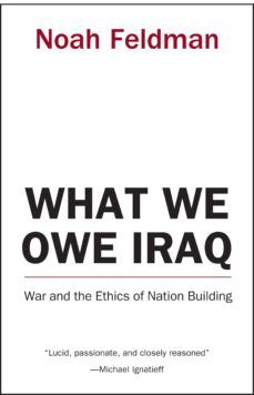 what we owe iraq (ebook)-noah feldman-9781400826223