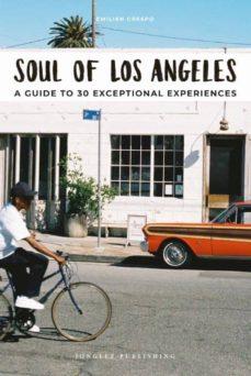 Descarga gratuita de servicios web de libros electrónicos. SOUL OF LOS ANGELES: GUIA DE LAS 30 MEJORES EXPERIENCIAS de EMILIEN CRESPO