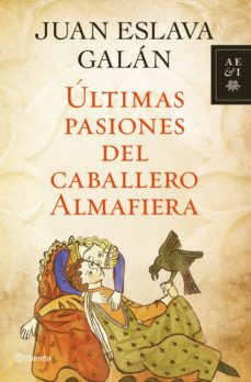 últimas pasiones del caballero almafiera (ebook)-juan eslava galan-9788408004523