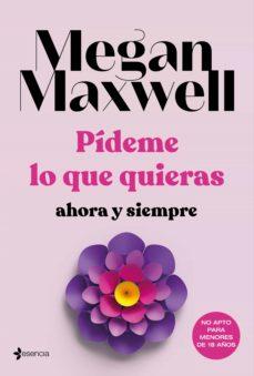 pídeme lo que quieras, ahora y siempre (ebook)-megan maxwell-9788408112723
