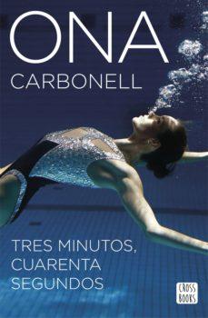 tres minutos, cuarenta segundos (ebook)-ona carbonell-9788408160823