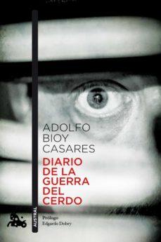 Descargar ebook format epub DIARIO DE LA GUERRA DEL CERDO PDF CHM RTF de ADOLFO BIOY CASARES