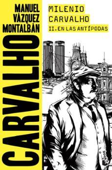 Descargar gratis ebook epub MILENIO CARVALHO II. EN LAS ANTIPODAS de MANUEL VAZQUEZ MONTALBAN (Spanish Edition) PDB DJVU 9788408201823