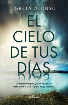 EL CIELO DE TUS DÍAS | GRETA ALONSO | Comprar libro 9788408224723
