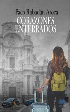 Descargar libro gratis CORAZONES ENTERRADOS de PACO RABADAN AROCA PDF 9788412080223 (Spanish Edition)