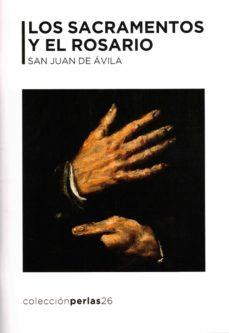 Descarga gratuita de archivos pdf de computadoras LOS SACRAMENTOS Y EL ROSARIO in Spanish 9788412086423 de SAN JUAN DE AVILA ePub RTF