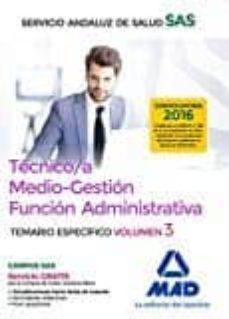 tecnico/a medio-gestion funcion administrativa del sas opcion administracion general: temario especifico volumen 3-9788414201923
