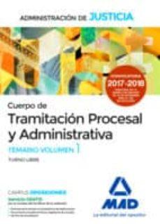 cuerpo de tramitación procesal y administrativa (turno libre) de la administración de justicia. temario volumen 1-9788414213223