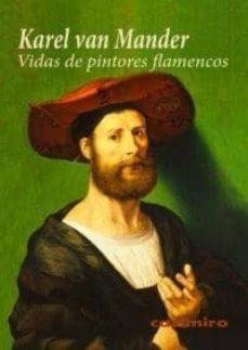 vidas de pintores flamencos-karel van mander-9788415715023