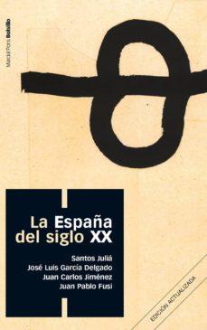 la españa del siglo xx (ebook)-julia santos-9788415817123