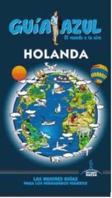 holanda 2015 (guia azul) (5ª ed.)-luis mazarrasa mowinckel-9788416137923