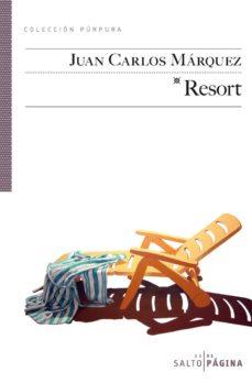 Descargar en línea ebook google RESORT  en español de JUAN CARLOS MARQUEZ 9788416148523