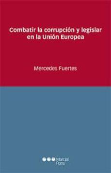 combatir la corrupcion y legislar en la union europea-mercedes fuertes-9788416402823