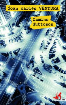 Descargar ebookee gratis CAMINS DUBTOSOS iBook de JOAN CARLES VENTURA 9788417077723 (Literatura española)