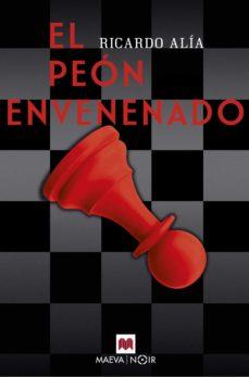 Descargar libros sobre kindle fire EL PEÓN ENVENENADO (Literatura española) de RICARDO ALIA