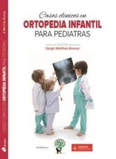 Revistas de libros electrónicos descarga gratuita pdf CASOS CLINICOS EN ORTOPEDIA INFANTIL PARA PEDIATRAS en español