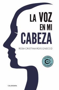 (I.B.D.) LA VOZ EN MI CABEZA - ROSA CRISTINA ROIS GNECCO | Adahalicante.org