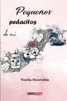 Libro pdf gratis para descargar PEQUEÑOS PEDACITOS DE MI en español 9788417721923  de NOELIA HONRUBIA