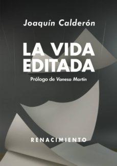 Descarga libros gratis online en español. LA VIDA EDITADA de JOAQUIN CALDERON PDF (Spanish Edition)