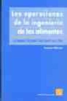 Descargar LAS OPERACIONES DE LA INGENIERIA DE LOS ALIMENTOS gratis pdf - leer online