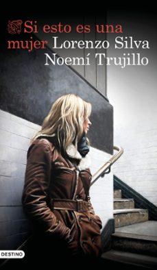 Descargar libros de Kindle it SI ESTO ES UNA MUJER iBook in Spanish 9788423355723 de LORENZO SILVA, NOEMI TRUJILLO