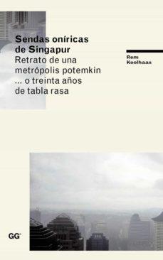 sendas oníricas de singapur (ebook)-rem koolhaas-9788425228223