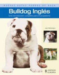 bulldog ingles: una introduccion completa para el propietario-jean hetherington-9788425517723