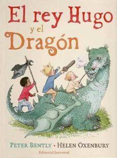 el rey hugo y el dragon (2ª ed)-peter bently-9788426138323