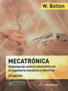 mecatronica: sistemas de control electronico en la ingenieria mec anica y electrica (4ª ed.)-w.f. bolton-9788426716323