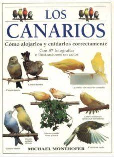 los canarios: como alojarlos y cuidarlso correctamente-michael monthofer-9788428211123