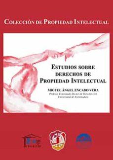 estudios sobre derechos de propiedad intelectual-miguel angel encabo vera-9788429018523