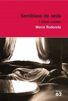 Descarga gratuita del libro de dieta de 17 días SEMBLAVA DE SEDA I ALTRES CONTES en español 9788429760323 PDF DJVU de MERCÈ RODOREDA