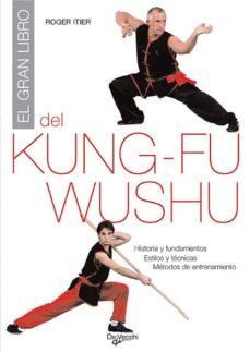 Geekmag.es El Gran Libro Del Kung Fu Wushu: Historia Y Fundamentos; Estilos Y Tecnicas; Metos De Entrenamiento Image
