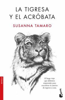 la tigresa y el acrobata-susanna tamaro-9788432233623