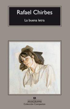 la buena letra (2ª ed.)-rafael chirbes-9788433973023