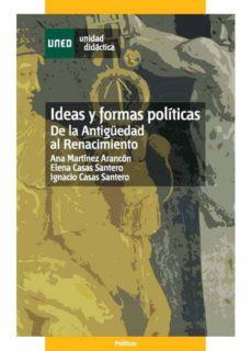 ideas y formas políticas. de la antigüedad al renacimiento (ebook)-ana martinez arancon-elena casas santero-9788436268423