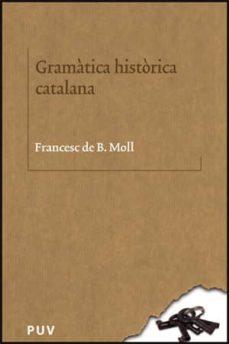Libros google descargar pdf GRAMATICA HISTORICA CATALANA (2ª EDICION) 9788437064123
