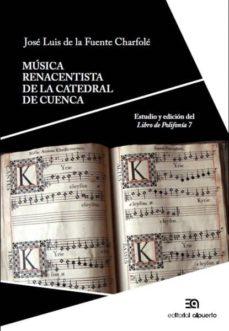 música renacentista de la catedral de cuenca-jose luis de la fuente charfole-9788438105023