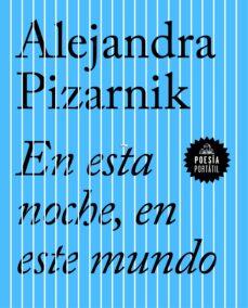 Descarga gratuita de computadoras e libros EN ESTA NOCHE, EN ESTE MUNDO en español de ALEJANDRA PIZARNIK DJVU ePub