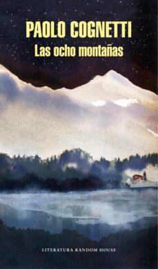 las ocho montañas-paolo cognetti-9788439734123