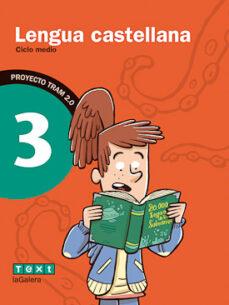 Descargar LENGUA CASTELLANA 3º EDUCACION PRIMARI TRAM 2.0 gratis pdf - leer online