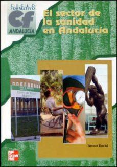 El Sector De La Sanidad En Andalucía Grado Medio Grado Superior Sanidad A Ranchal Comprar Libro 9788448126223