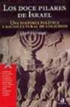 Javiercoterillo.es Los Doce Pilares De Israel: Una Historia Politica Y Sociocultural De Los Judios Image
