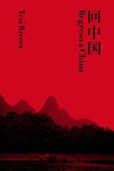 regreso a china-tesi rivera blanco-9788461598823
