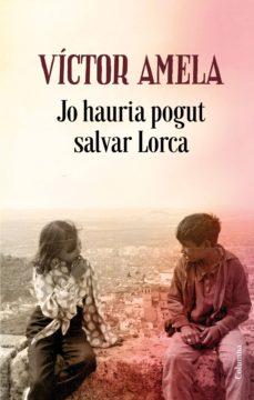 Libros electrónicos descargados legalmente JO HAURIA POGUT SALVAR LORCA in Spanish PDB ePub