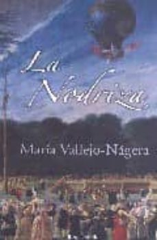 la nodriza-maria vallejo-nagera-9788466626323