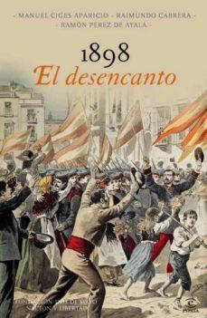 1898, el desencanto-manuel ciges aparicio-raimundo cabrera-ramon perez de ayala-9788467009323